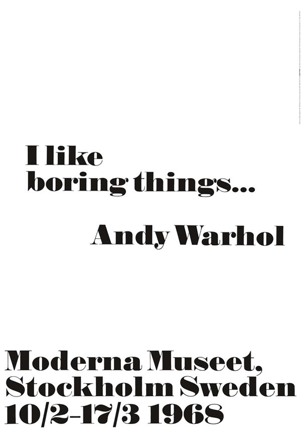 Andy Warhol │ I like boring things │ Poster - Moderna Museet Online Shop #andywarhol