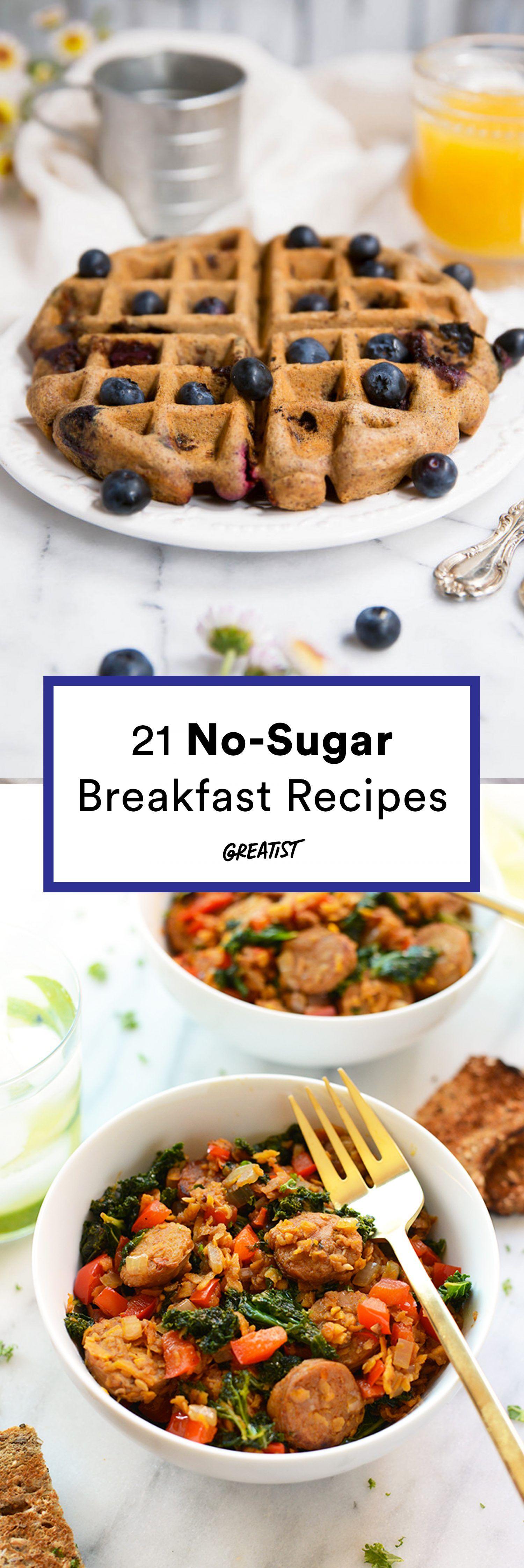 21 No Sugar Breakfast Recipes To Avoid An Early Crash Breakfast