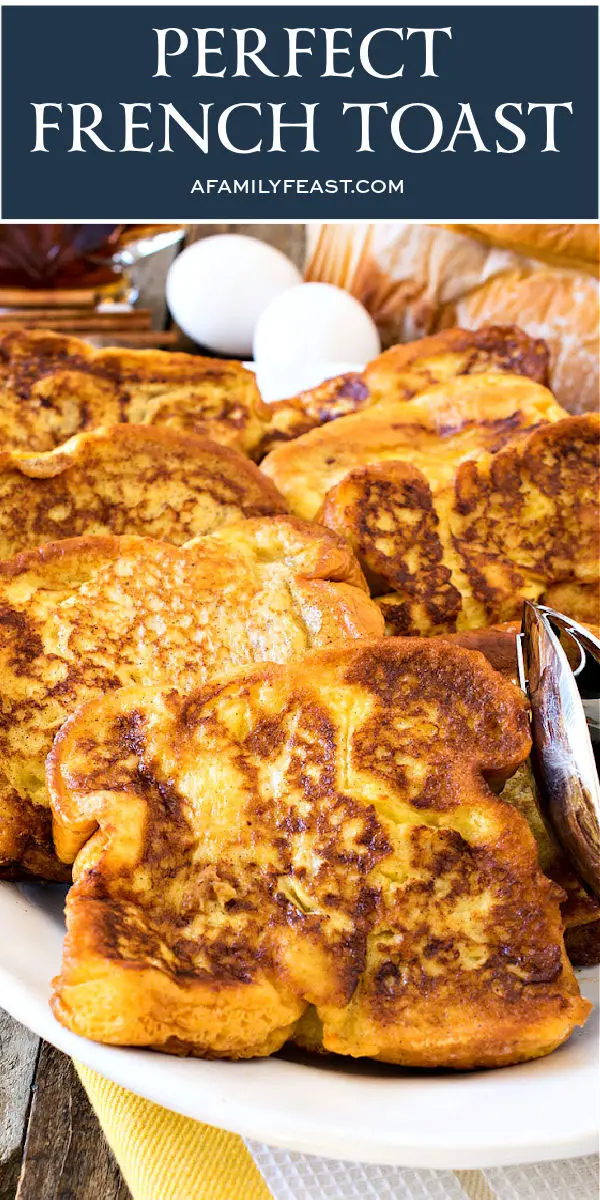 Perfect French Toast A Family Feast Perfect French Toast Cooking Recipes Desserts Breakfast Comfort Foods