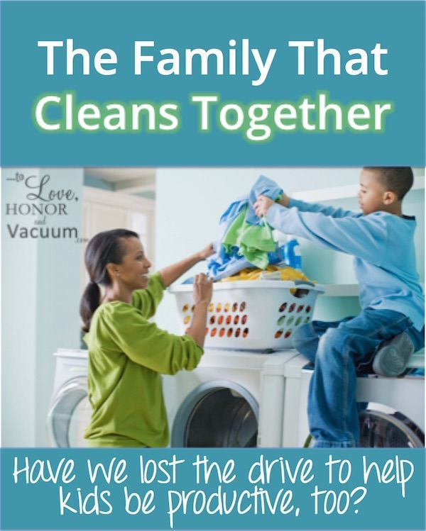 The Family that Cleans Together: why it helps kids to do chores!