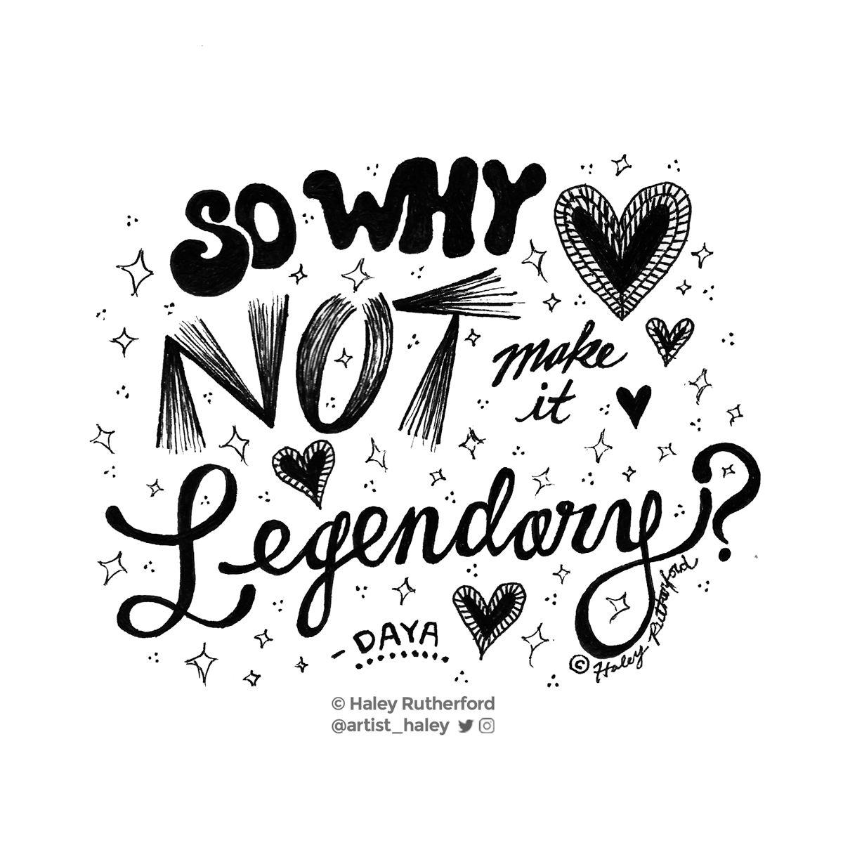 B Amp W Lyric Illustration Of Legendary By Daya