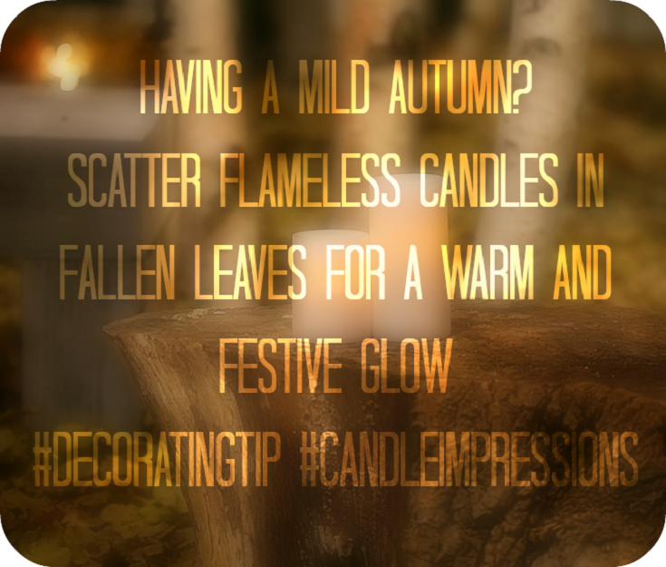 Having a mild autumn? Scatter flameless candles in fallen leaves for a warm and festive glow #decoratingtips #candleimpressions