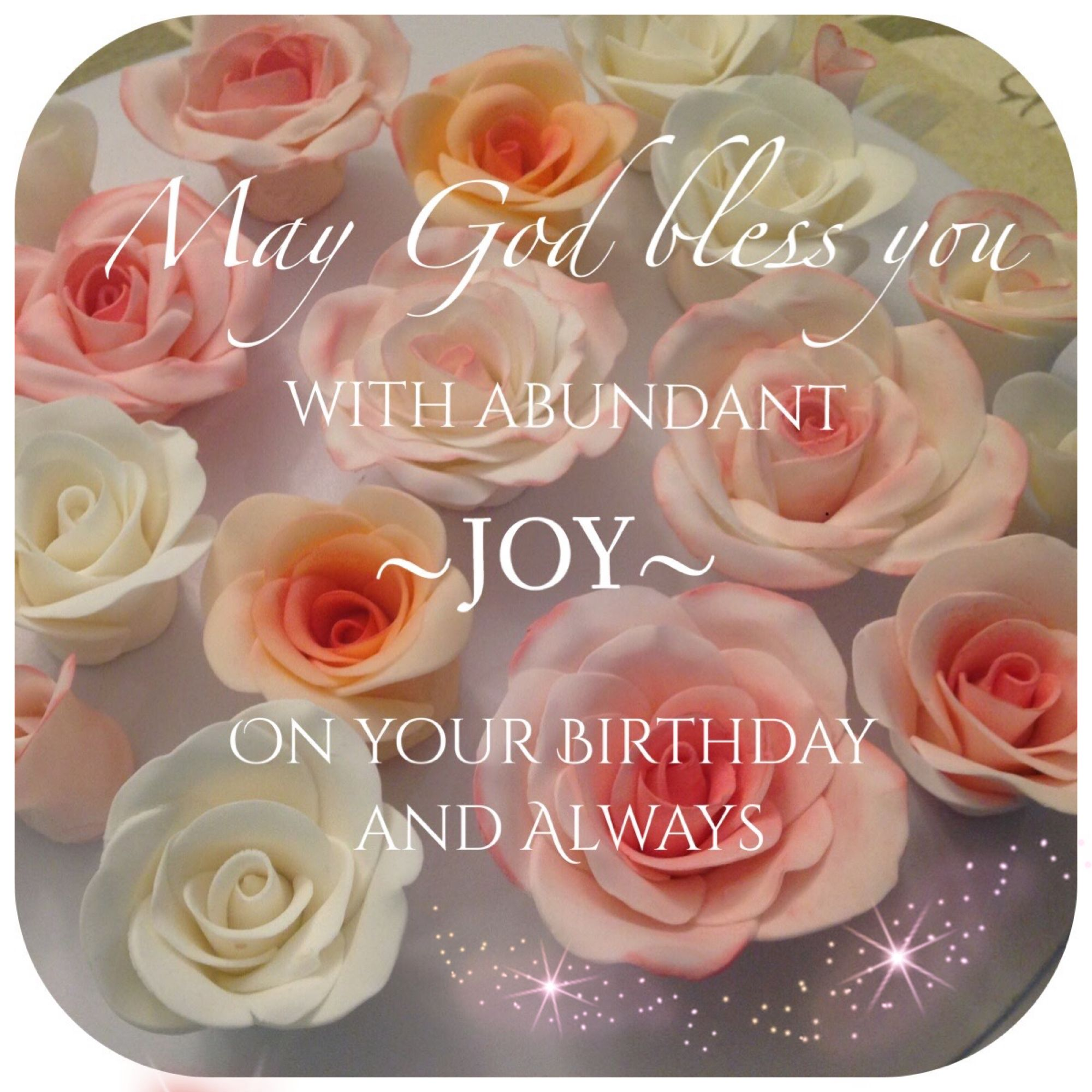 May God Bless You With Abundant Joy On Your Birthday And Always Biblical Birthday Wishes Birthday Blessings Blessings On Your Birthday