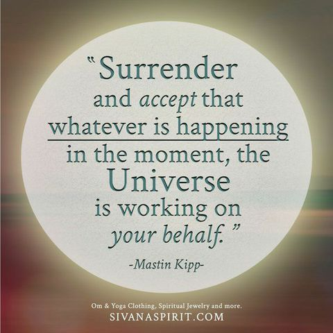 "Quote Of The Day: ""Surrender And Accept..."" 