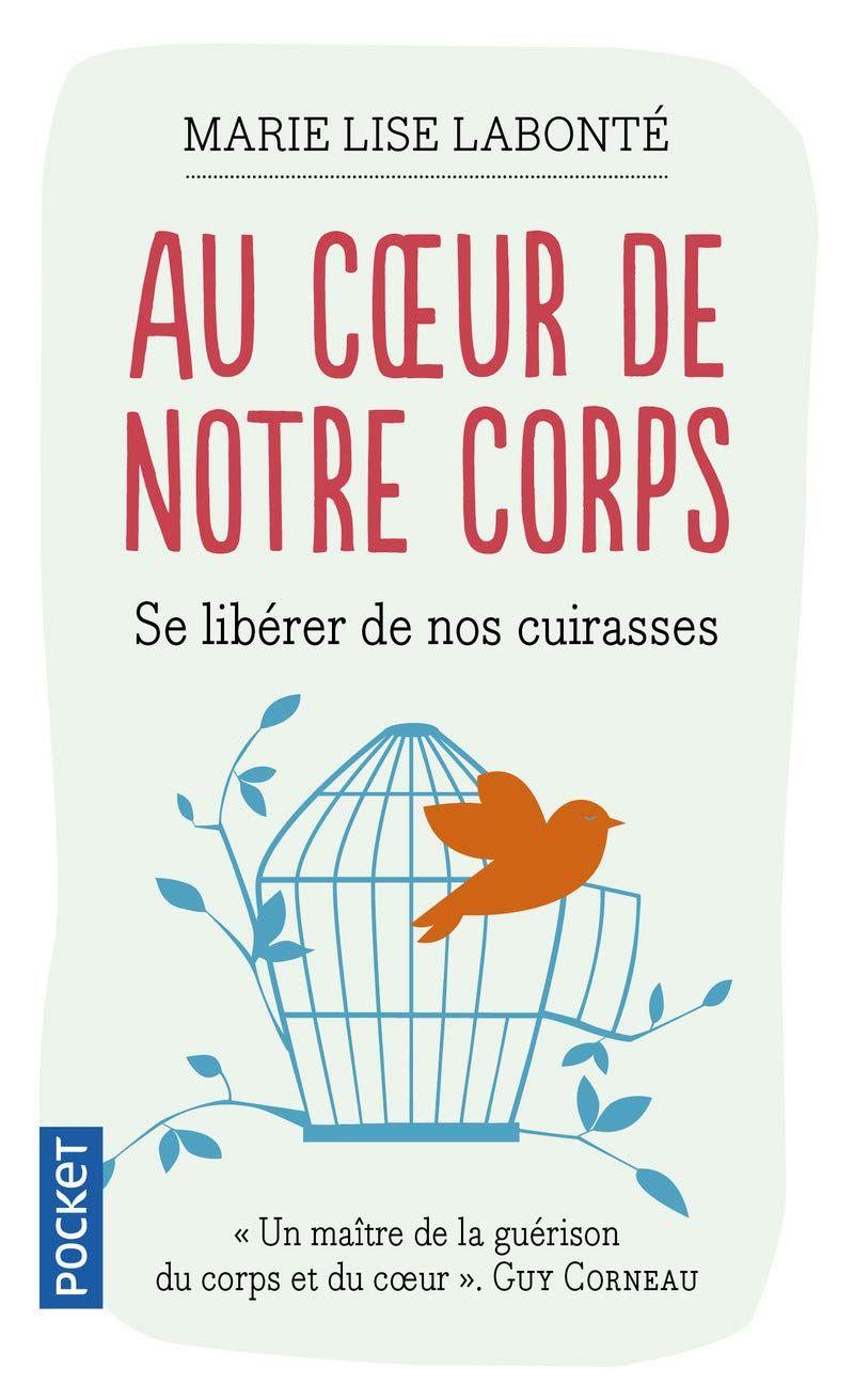 Amazon.fr Au cœur de notre corps Marie Lise Labonté
