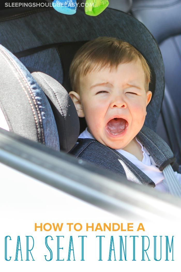 How to Hand a Car Seat Tantrum
