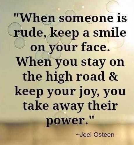When Someone Is Rude Quote Smile Life People Lifequote Wisdom