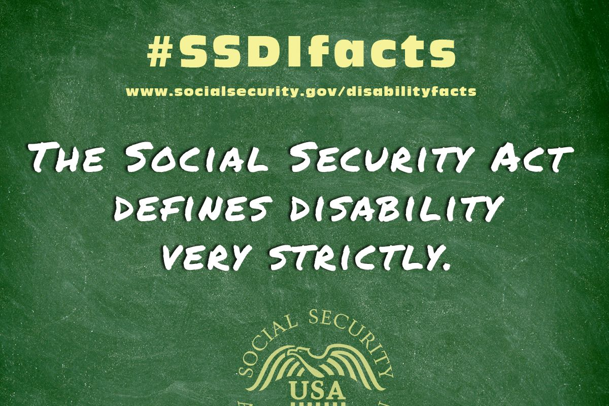 The socialsecurity act defines disability very strictly