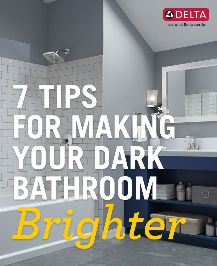 7 Tips For Making Your Dark Bathroom Brighter Dark Bathrooms Small Dark Bathroom Popular Bathroom Colors