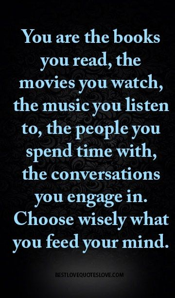 You are the books you read, the movies you watch, the music you ...