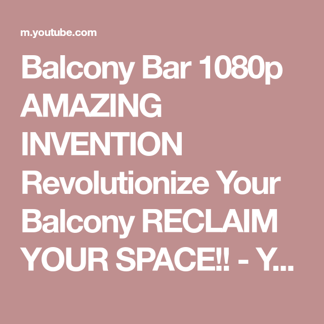 Balcony Bar 1080p AMAZING INVENTION Revolutionize Your Balcony RECLAIM YOUR SPACE!!