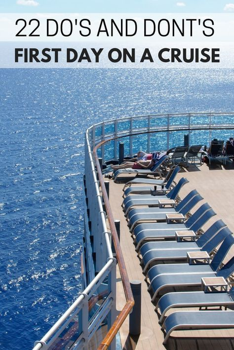 First day of cruise: Do's and Don'ts for Your First Day Onboard a Cruise Ship