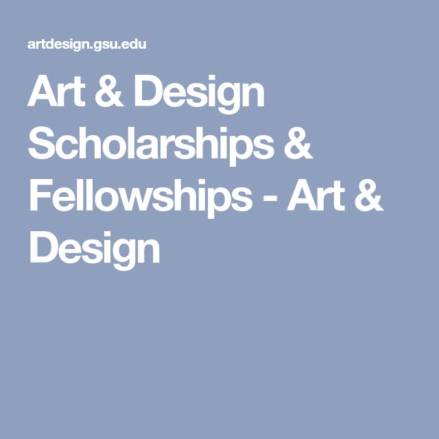 Art Design Scholarships Fellowships Art Design Scholarships Art Design Scholarships For College