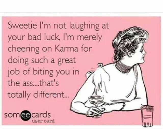Karma Bites Funny Quotes Karma Quotes Quotes