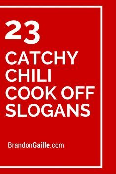 51 Catchy Chili Cook Off Slogans | Chili cook off, Cook off, Chili