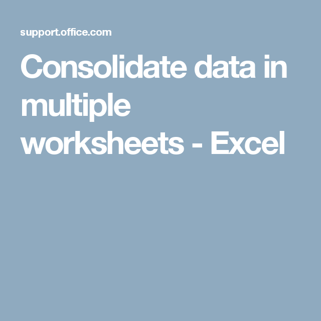Consolidate Data In Multiple Worksheets Excel Excel Outlook