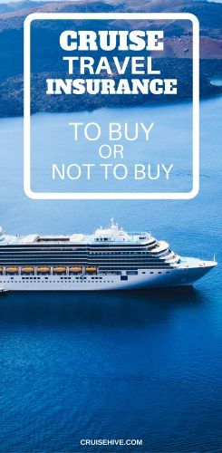 Should You Buy Travel Insurance For Your Cruise Vacation The