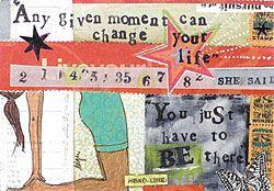 Any given moment you can change your life. Just take a deep breath and change your mind.