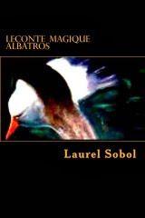 Leconte Magic Albatros by Laurel Sobol | Amazon France Books by Laurel Sobol