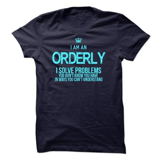 I am an Orderly T-Shirts, Hoodies, Sweatshirts, Tee Shirts (23$ ==► Shopping Now!)