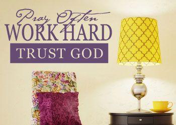 Pray Often Work Hard $22 www.christianstatements.com Pray often Work hard Trust God