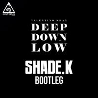 Valentino Khan - Deep Down Low (Shade K Bootleg) [Free