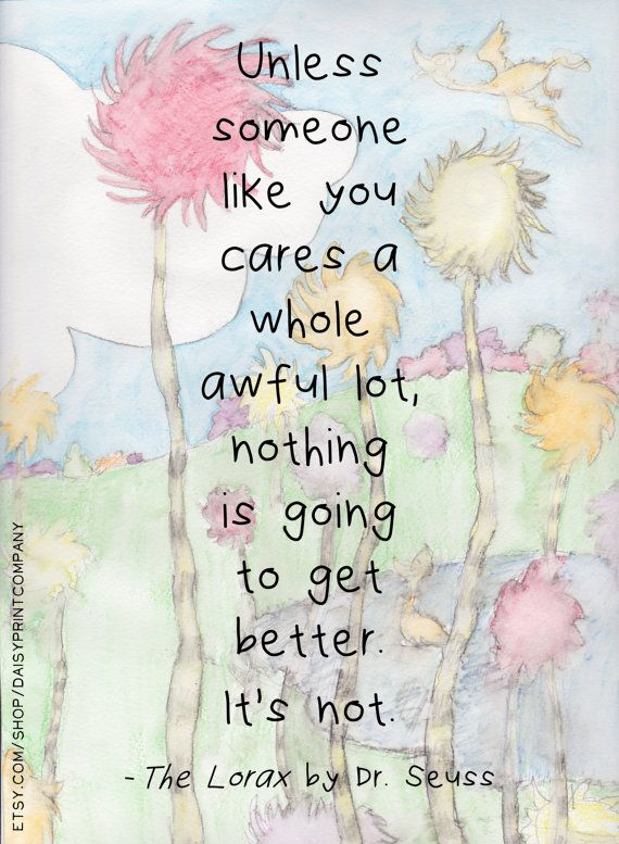 The Lorax Quotes Poster  The Lorax Quotedrseuss  Daisy Print Company
