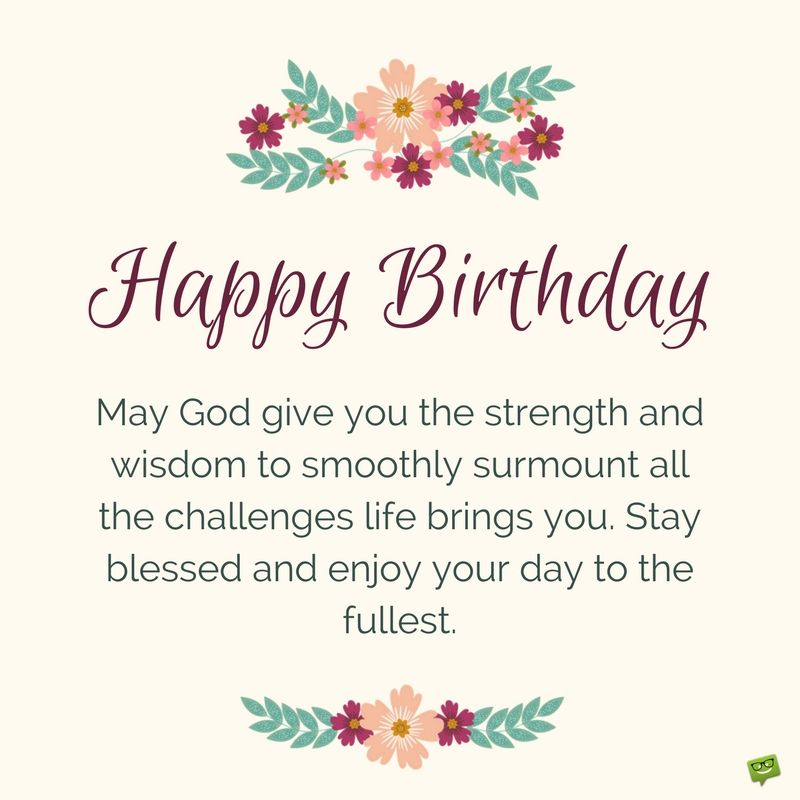 The Best Birthday Wishes To Make Someone S Birthday Special Happy Birthday Prayer Happy Birthday Wishes Quotes Birthday Blessings