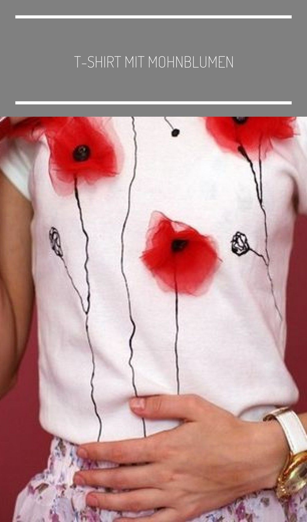 T Shirt With Poppies Upcycled Clothing Up Cycle T Shirt With Poppies Clothing Cycle Poppies Tshirt Upcycl In 2020 Diy Fashion Tshirt Diy Fashion Diy Clothes