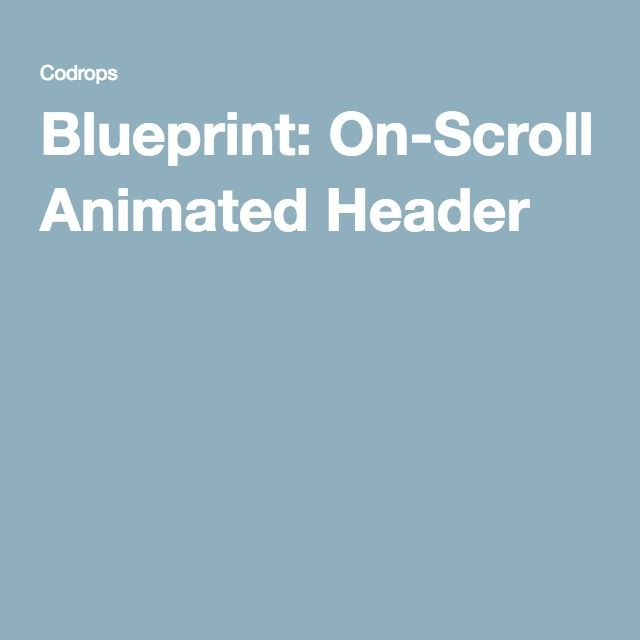 Blueprint on scroll animated header header a fixed header that will animate its size on scroll the inner elements will also adjust their size with a transition malvernweather Choice Image