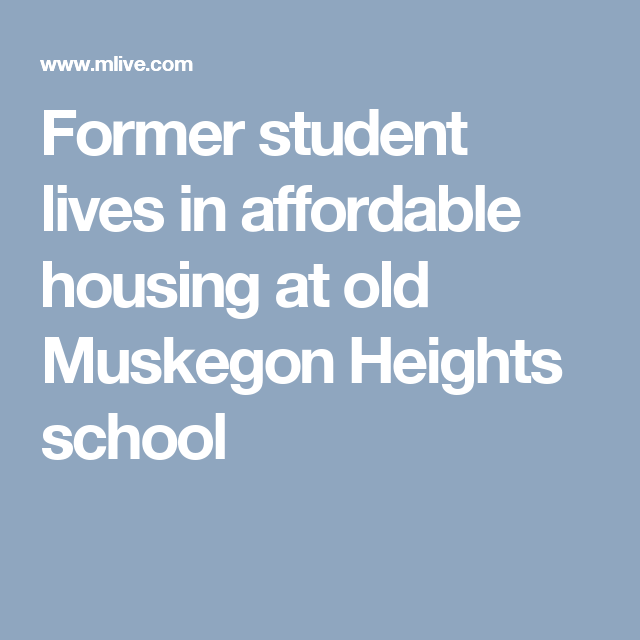 Former Student Lives In Affordable Housing At Old Muskegon