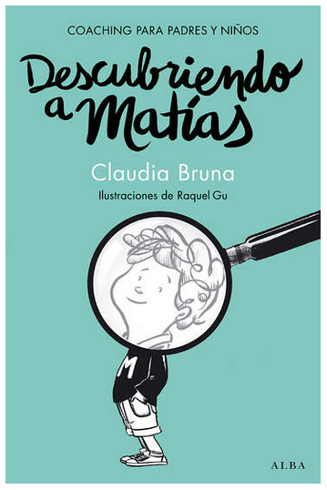 Cover for 'Descubriendo a Matías', by Claudia Bruna. Published by Alba Editorial, 2015.