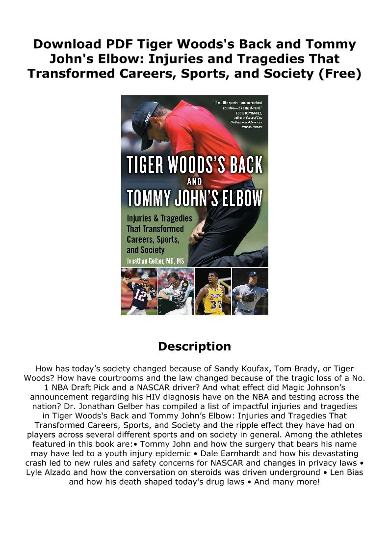 Download Pdf Tiger Woods S Back And Tommy John S Elbow Injuries And Tragedies That Transformed Careers Sports And Society Free Tommy John Tragedy Sports