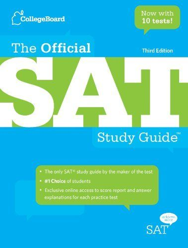 The official sat study guide, 3rd edition by the college board.