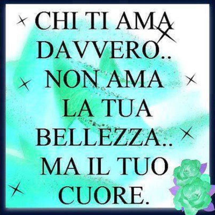 Italian sayings! love! The one who really loves you