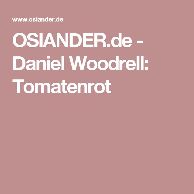 OSIANDER.de - Daniel Woodrell: Tomatenrot