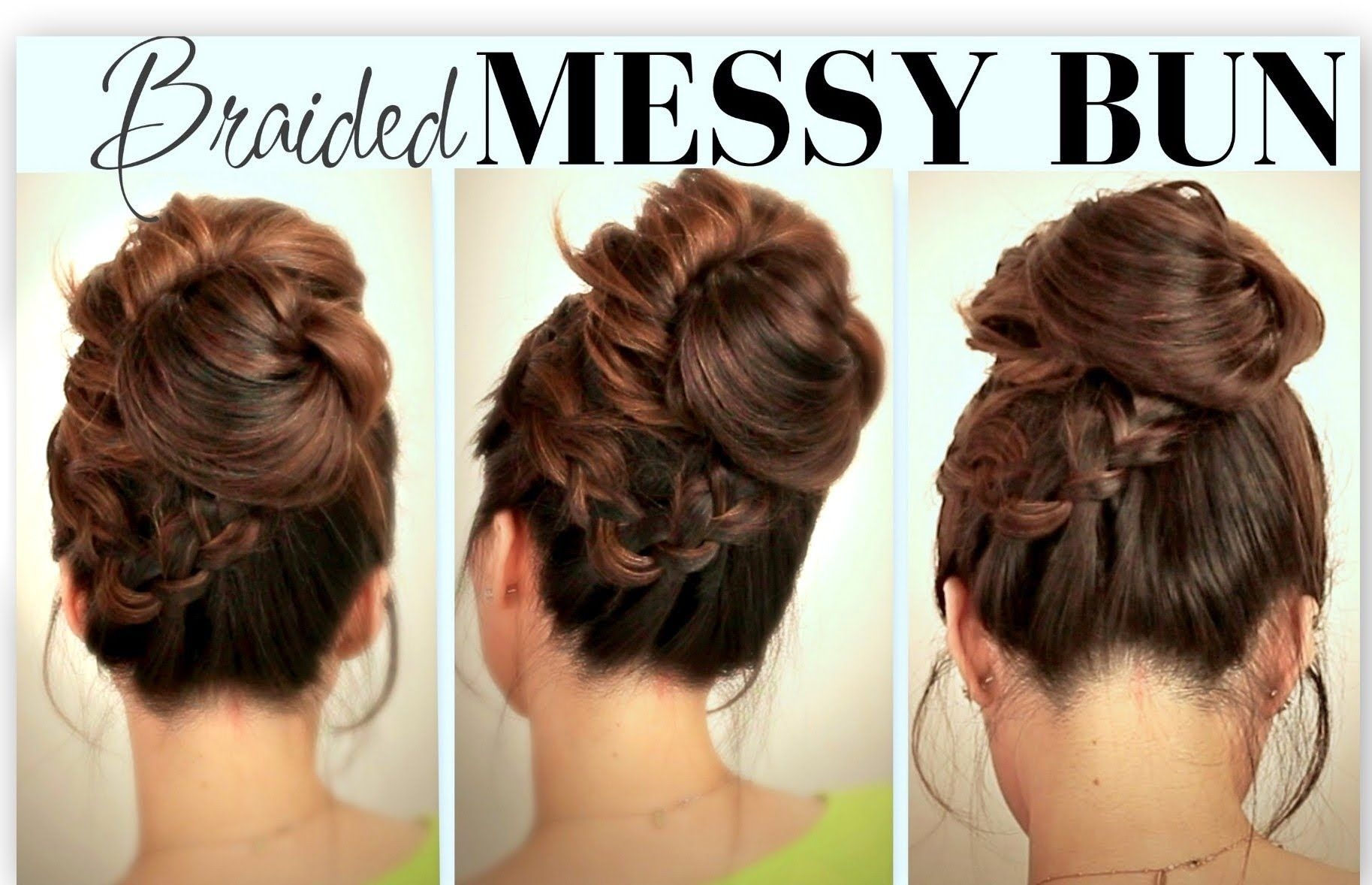 Cute Everyday School Hairstyles Big Messy Bun With Braids Updos For Medium Long Hair Tutorial Long Hair Tutorial Cool Hairstyles Hair Styles