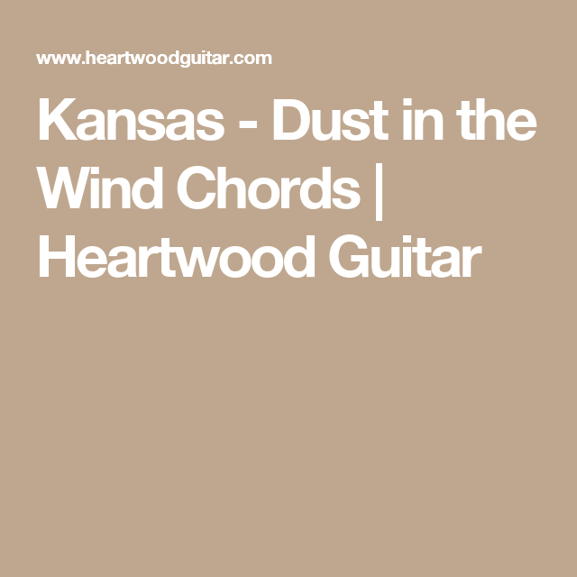 Kansas - Dust in the Wind Chords | Heartwood Guitar | Guitare dust ...
