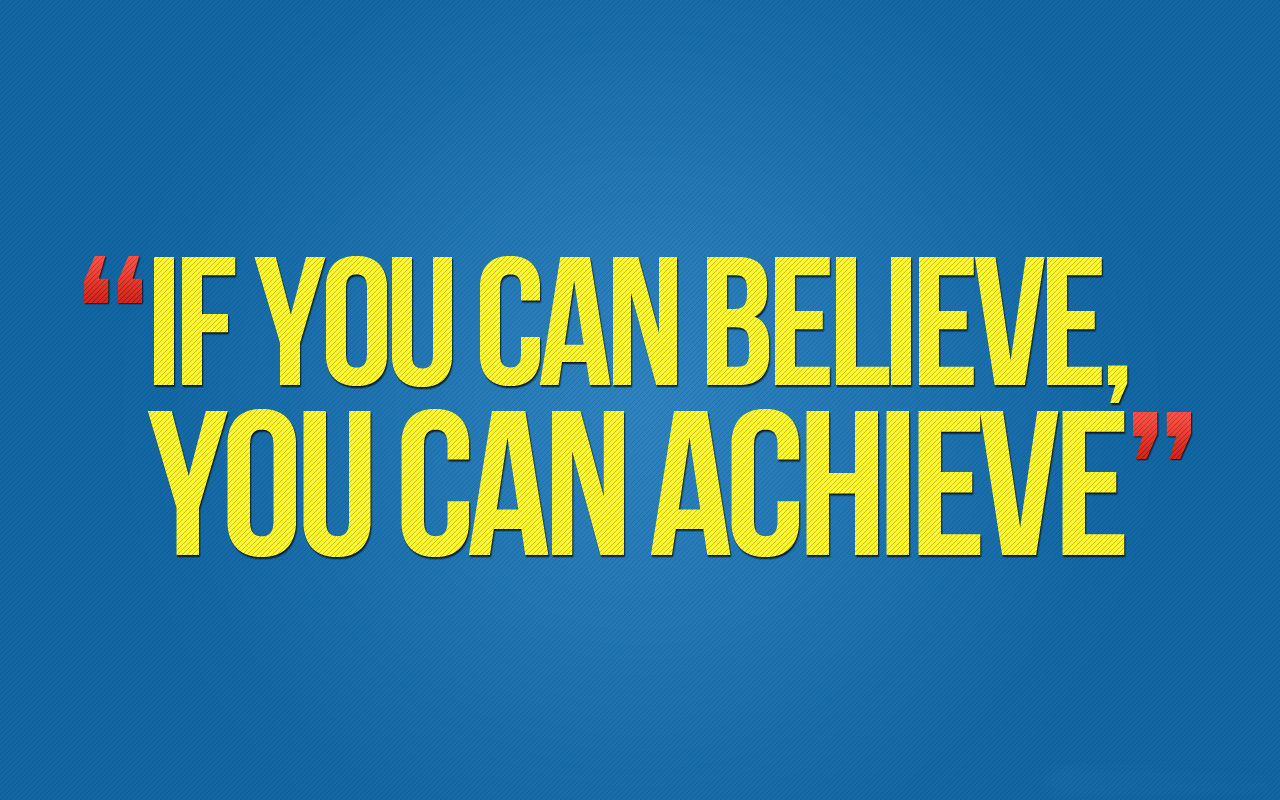 If You Can Believe You Can Achieve Words Quotes Motivational Wallpaper