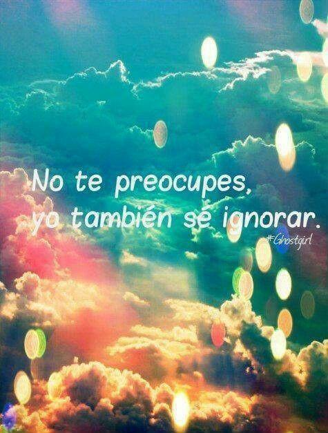 Ignorada u.u frases español <3