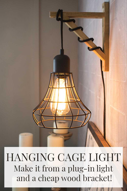 Hanging Cage Light From A Plug In Light And A Wood Bracket Bedroom Lighting Design Cage Light Elegant Bedroom