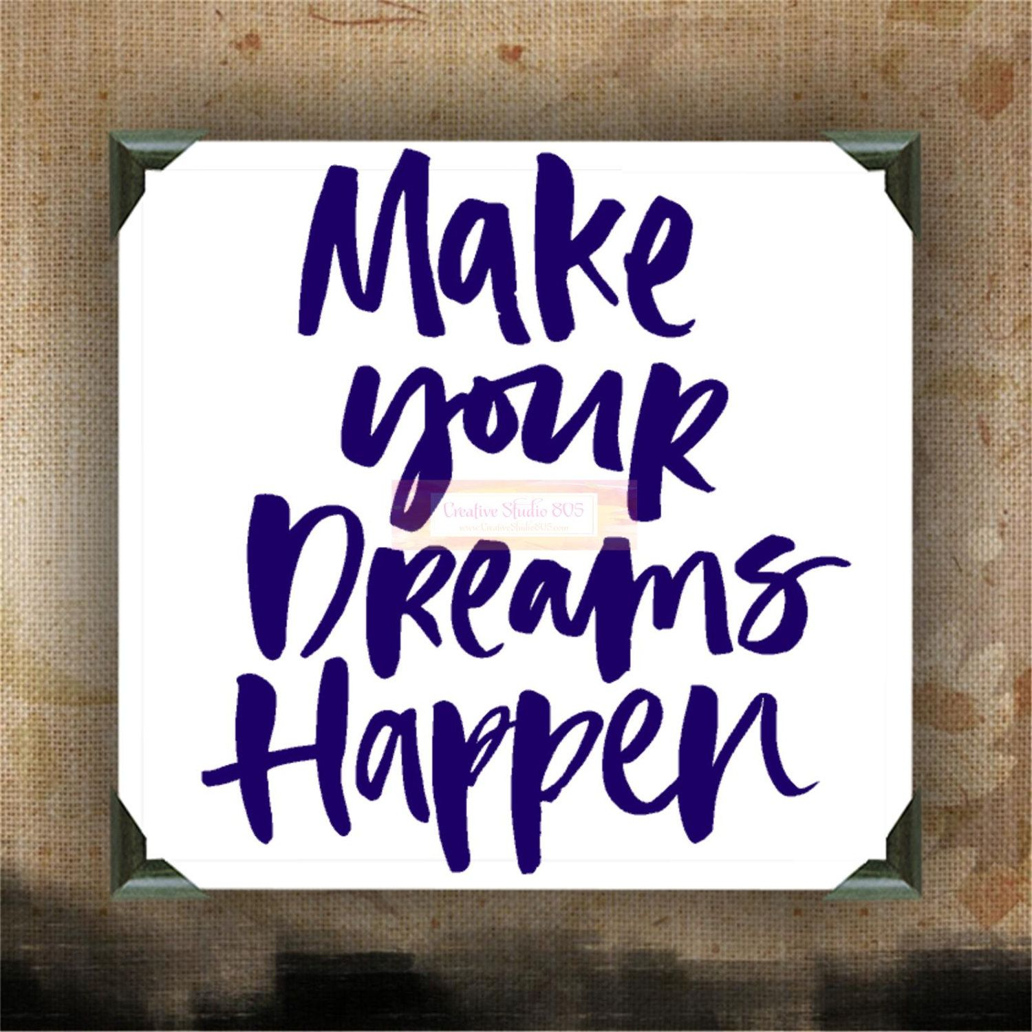 "Make Your Dreams Happen | decorated canvas | wall hanging | wall decor | inspirational quote on canvas | 12"" x 12"" by CreativeCanvases805 on Etsy"