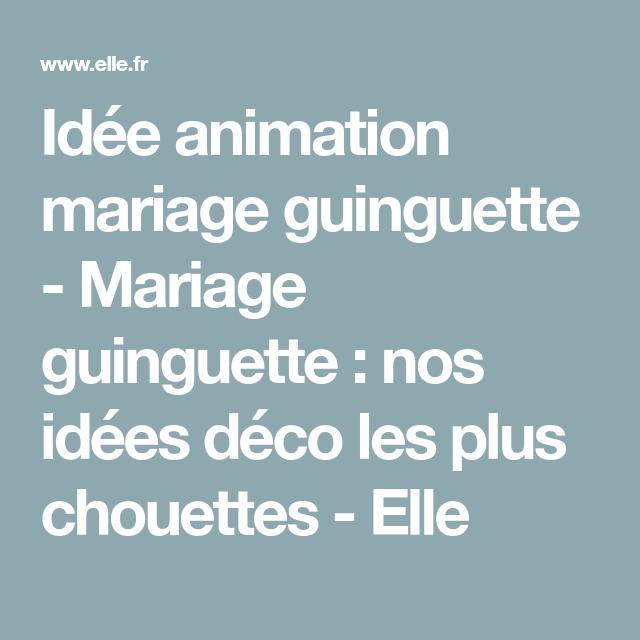 Idée animation mariage guinguette – Mariage guinguette : nos idées déco les plus chouettes – Elle