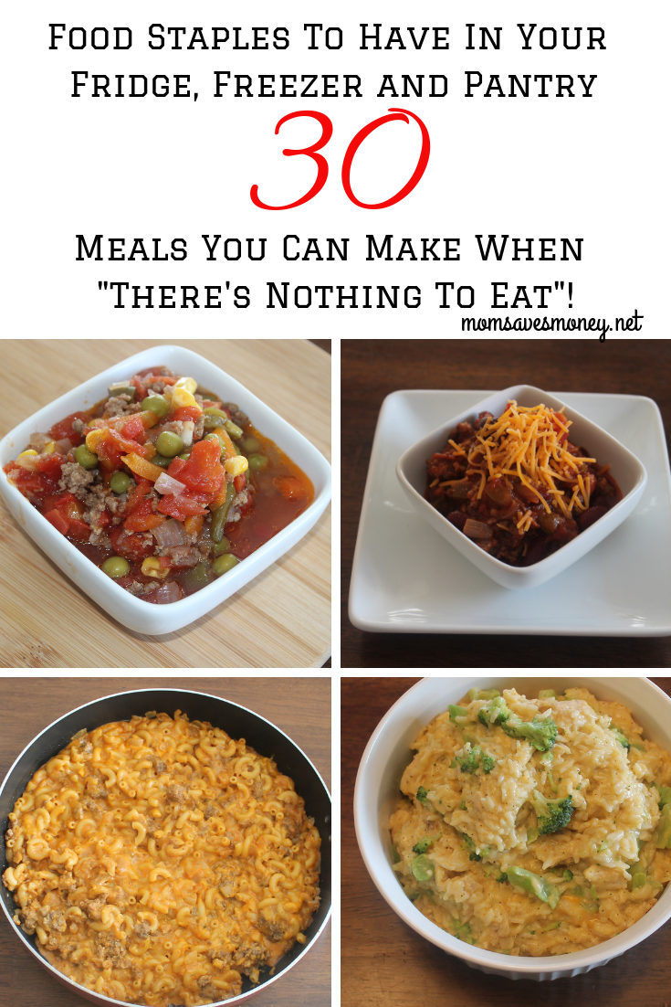 Kitchen Staples To Always Have On Hand And 30 Meals You Can Make In A Pinch Mom Saves Money Meals Chicken Entrees Recipes