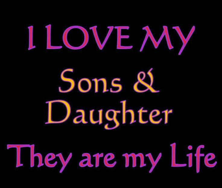 I Love My Daughter Quotes For Facebook Love My Sons And Daughter I Love My Son My Daughter Quotes My Son Quotes