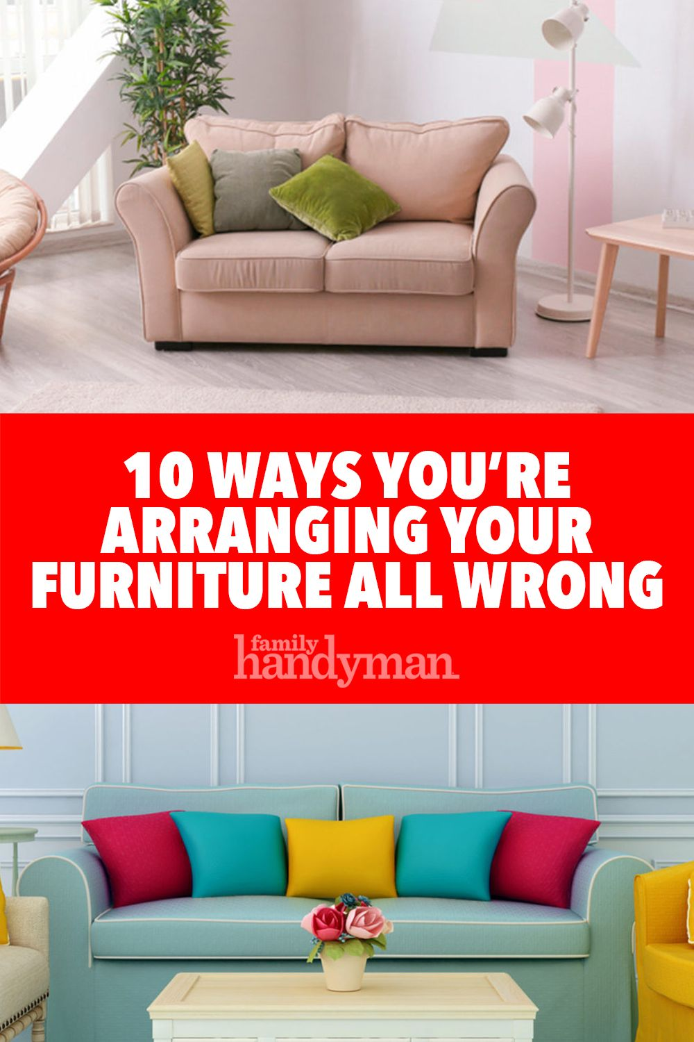 10 Ways You Re Arranging Your Furniture All Wrong Furniture