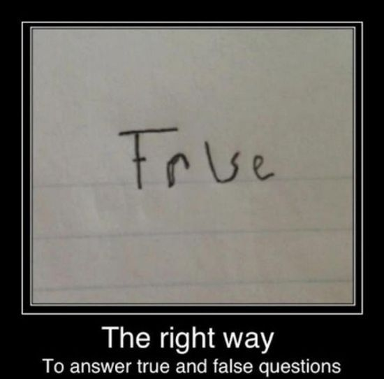 the right way to answer true and false questions