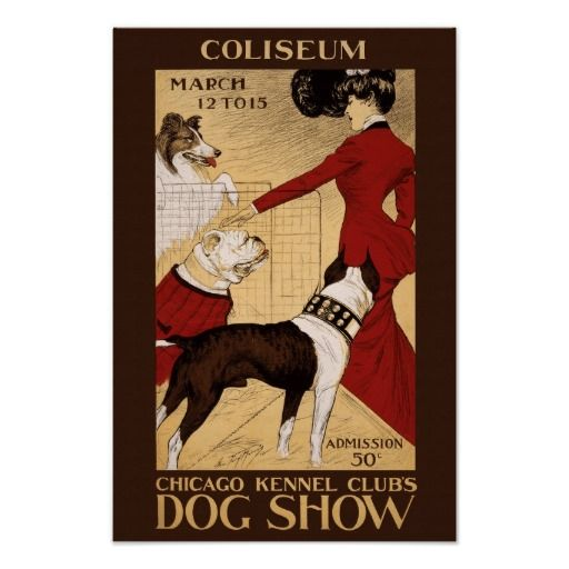 Dog Show, 1902. A poster advertising the Chicago Kennel Club's Dog Show. Chicago, Illinois.