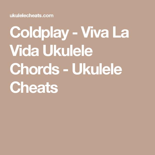 Coldplay Viva La Vida Ukulele Chords Ukulele Cheats Ukulele