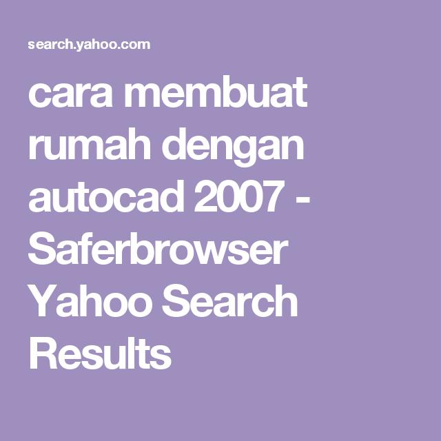 Cara Membuat Rumah Dengan Autocad 2007 Saferbrowser Yahoo Search Results Autocad
